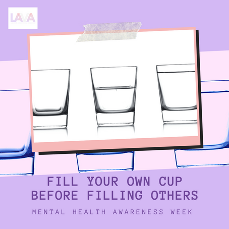 Refill Your Cup First - Mental Health Awareness Week 2020