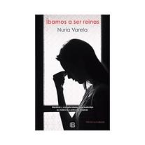 Ibamos_a_ser_reinas_Nuria_Varela_Edicion