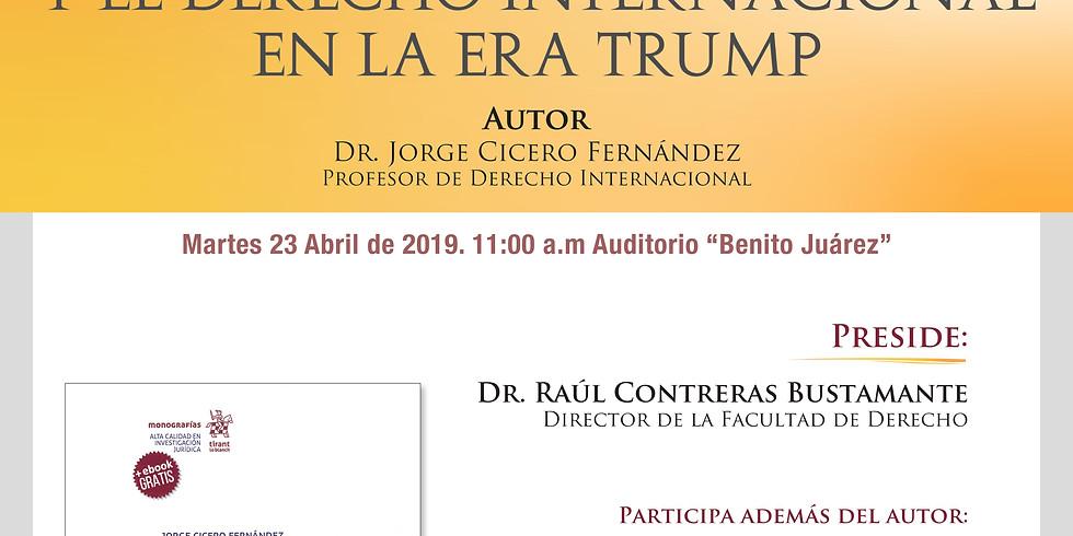 """Presentación del Libro """"La Constitución de 1917 y el Derecho Internacional en la era de Trump"""""""