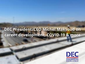 Dannenbaum Engineering President/CEO Michel Maksoud on Career Development, COVID-19 & More