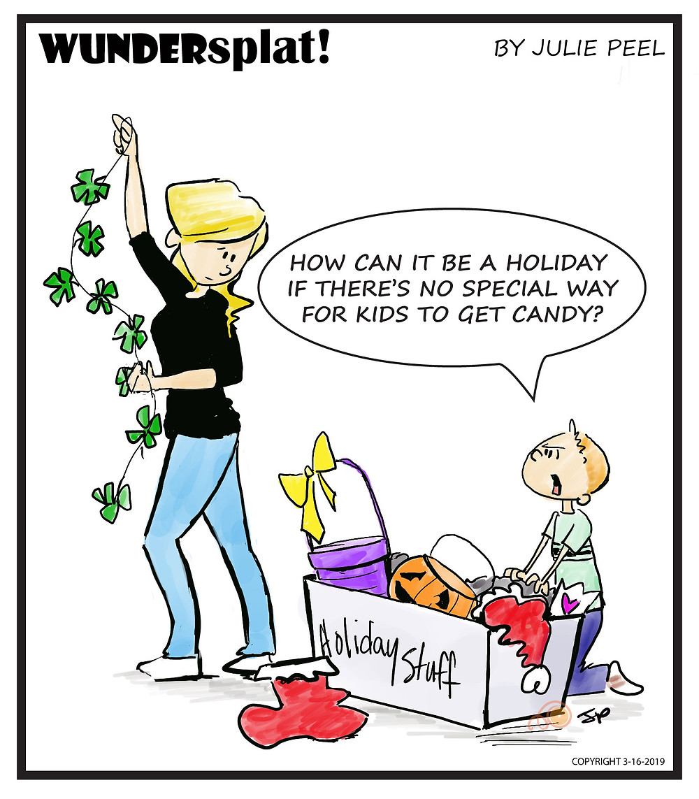 Funny St. Patrick's Day Cartoon - kids always want more candy!