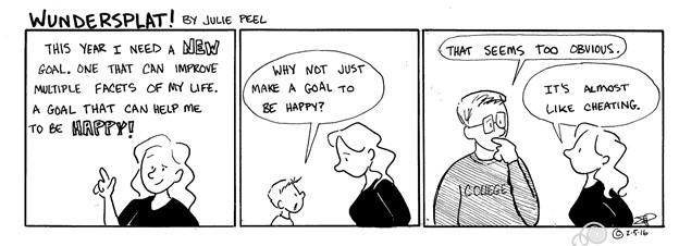 Funnies- Wundersplat-Why not just make a goal to be happy?