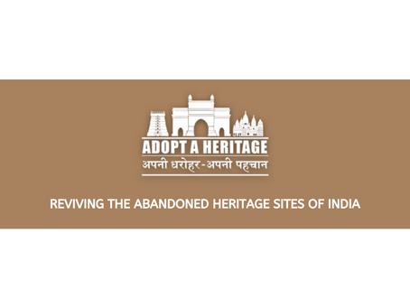 'Adopt A Heritage' - Reviving the abandoned heritage sites of India