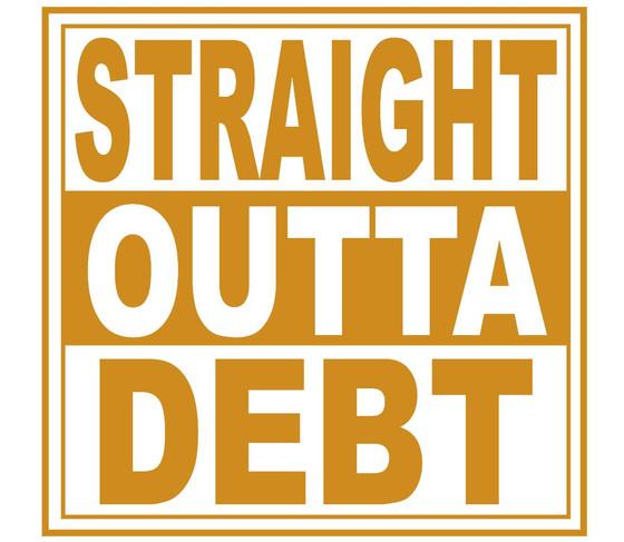 """""""Straight Outta Debt"""""""