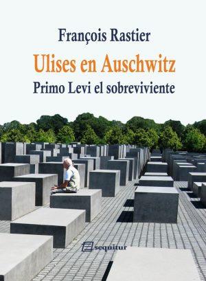 Ulises en Auschwitz. Primo Levi