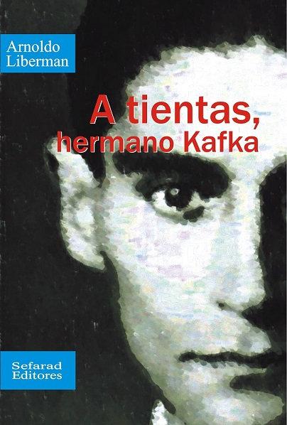 A tientas, hermano Kafka