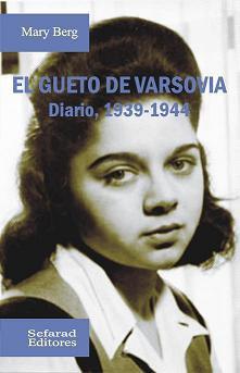 El gueto de Varsovia. Diario, 1939-1944