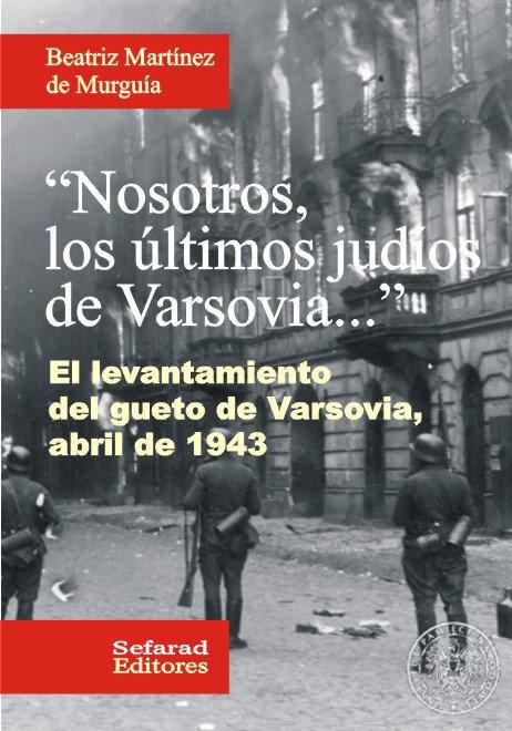"""""""Nosotros, los últimos judíos de Varsovia..."""""""