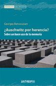 ¿Auschwitz por herencia? Sobre un buen uso de la memoria