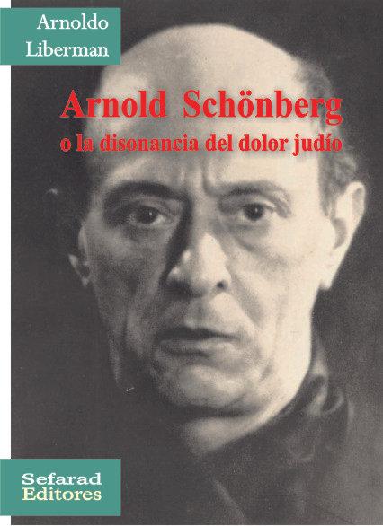 Arnold Schönberg o la disonancia del dolor judío
