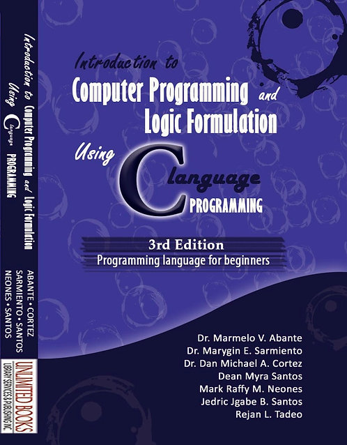 Introduction to Computer Programming and Logic Formulation Using C Language 3Ed