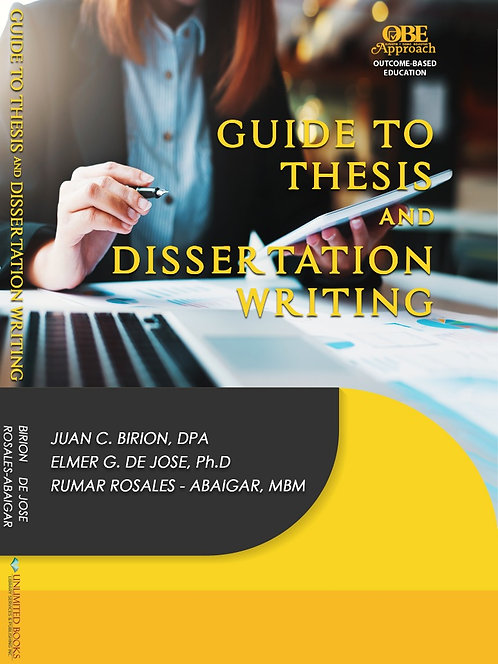 Guide to Thesis and Dissertation Writing