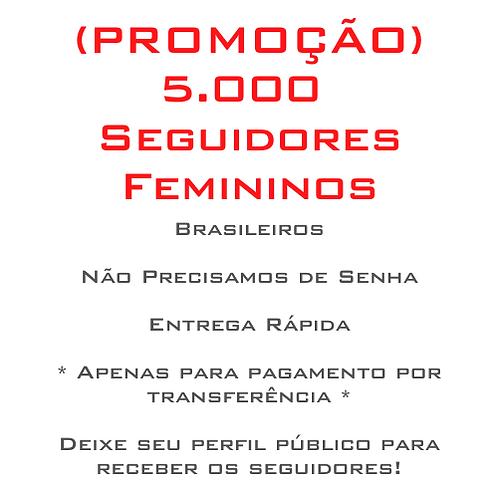 5.000 Seguidores Brasileiros Femininos (PROMOÇÃO)