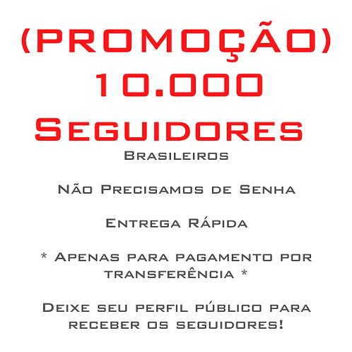 10.000 Seguidores Brasileiros (PROMOÇÃO)