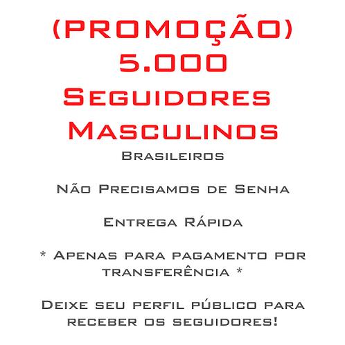 5.000 Seguidores Brasileiros Masculinos (PROMOÇÃO)