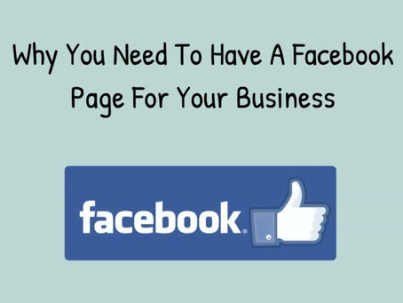 WHY YOU NEED TO HAVE A FACEBOOK PAGE FOR YOUR BUSINESS