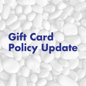 Gift Card Policy Update