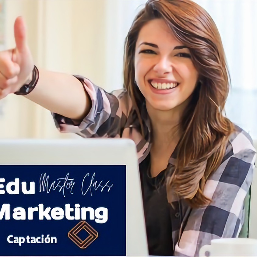 EduMarketing Master Class Captación Julio 2021