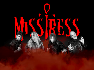 MISSTRESS                           Resurrected out 7th May