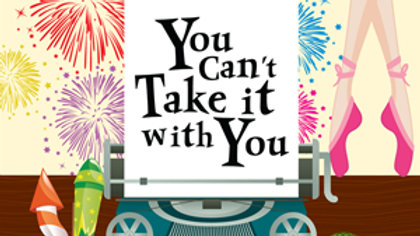 You Can't Take It With You Jun 2 S