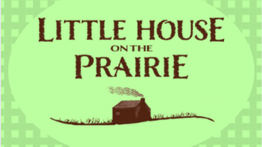 Little House on the Prairie Thurs 7:30 pm Jun 17 Understudy Show Standard