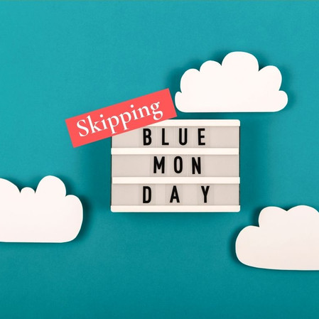 Skipping Blue Monday