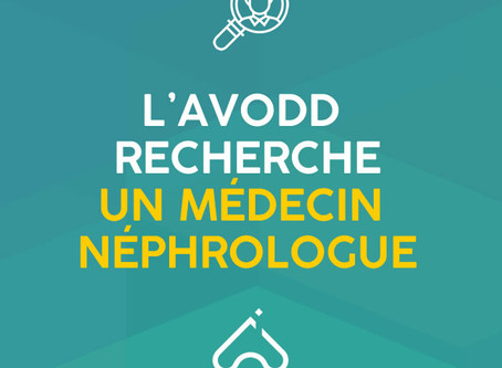 L'AVODD recherche un Médecin Néphrologue