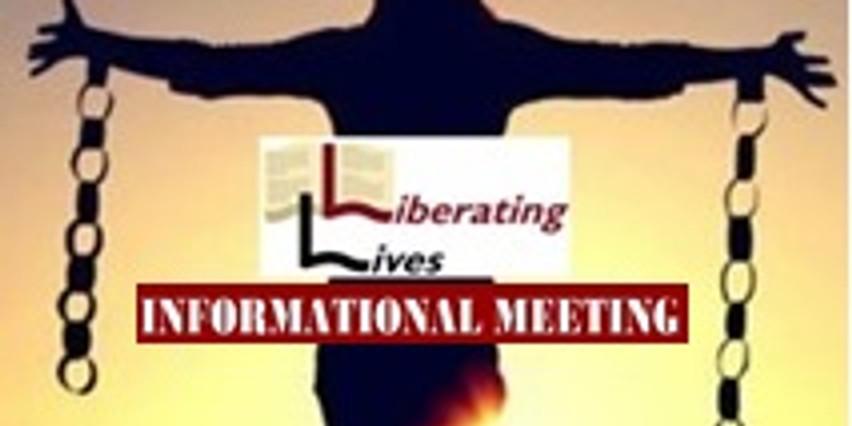 Liberating Lives, Inc. INFORMATIONAL MEETING