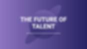 Future-of-Talent-768x432.png