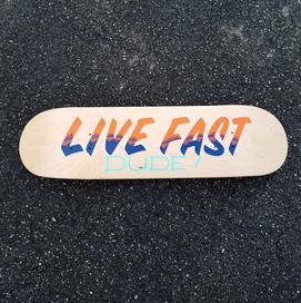 Skate 8js Live Fast Dude (1).jpg