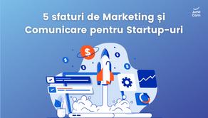 5 sfaturi de Marketing și Comunicare pentru Startup-uri