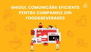 Ghidul comunicării eficiente pentru companiile din industria Food&Beverages