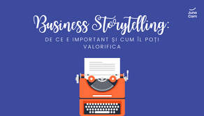 Business Storytelling: De ce e important și cum îl poți valorifica