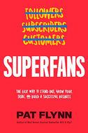 Superfans by Pat Flynn