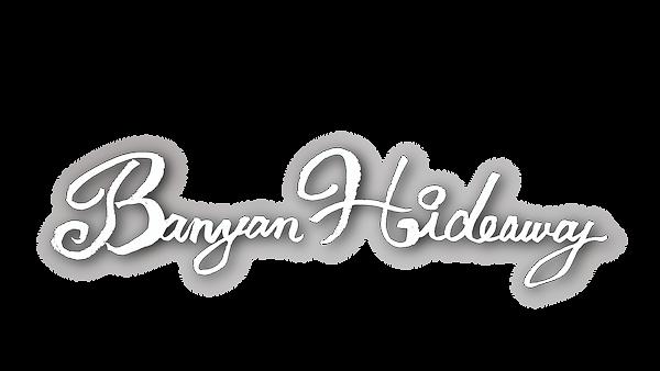 banyan hideaway_w.png