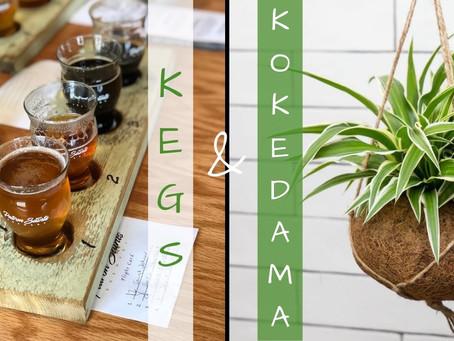 Kegs & Kokedama