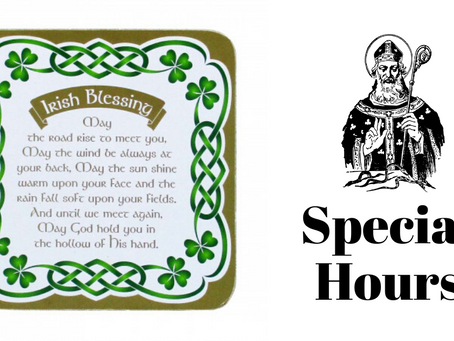 Special Hours - 3/17 St. Patrick's Day