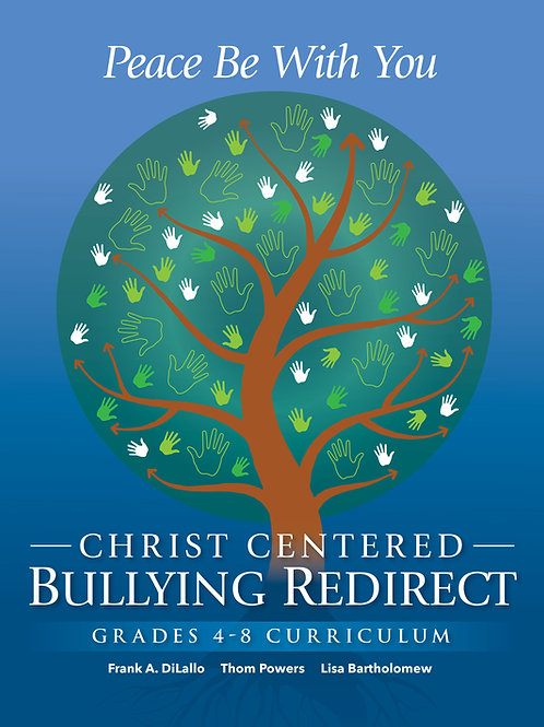 Peace Be With You: Christ Centered Bullying Redirect