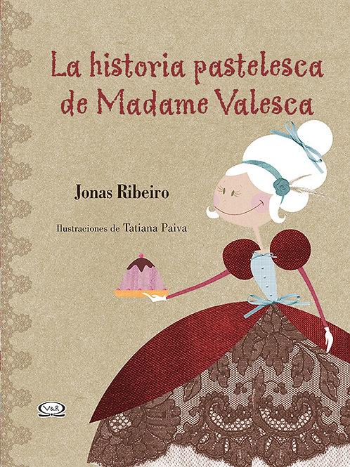 La historia pastelesca de Madame Valesca