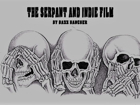 The Serpent and the Indie Film.