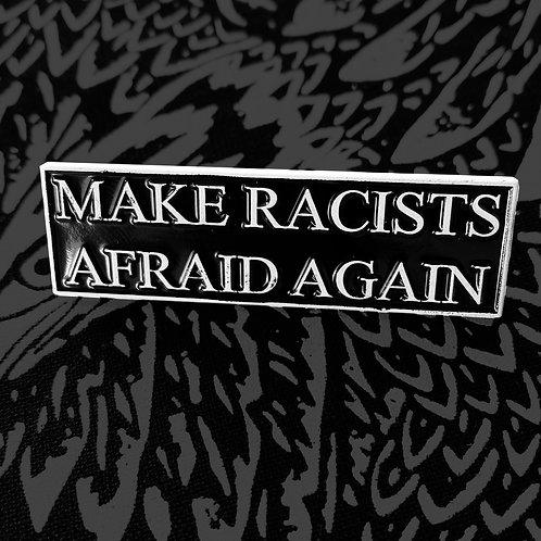 Make Racists Afraid Again Lapel Pin