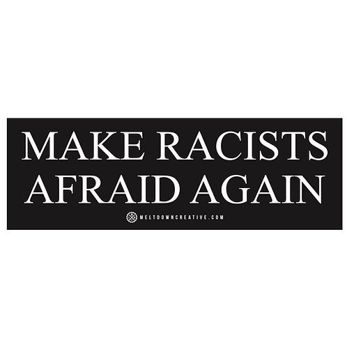 Make Racist Afraid Again Sticker