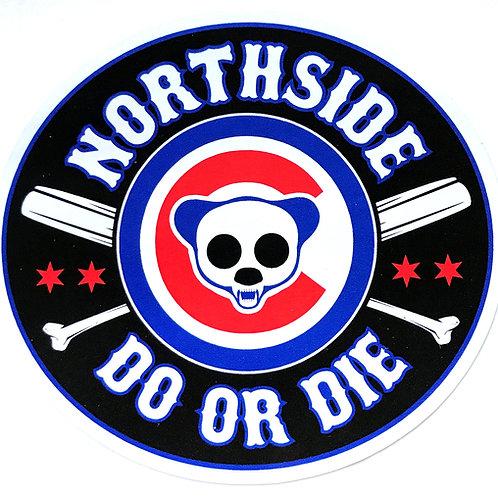 Northside Do or Die Sticker