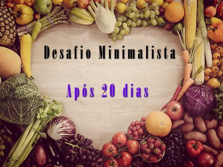 Desafio minimalista após 20 dias