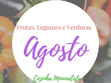 Frutas, verduras e legumes do mês Agosto!