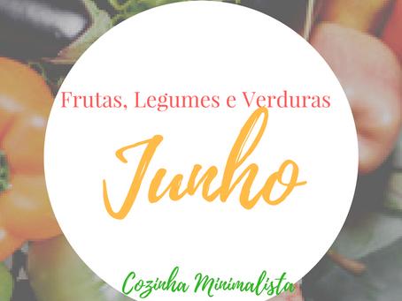 Frutas, verduras e legumes do mês de Junho!