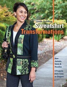 Sweatshirt Transformations Book by Londa Rohlfing