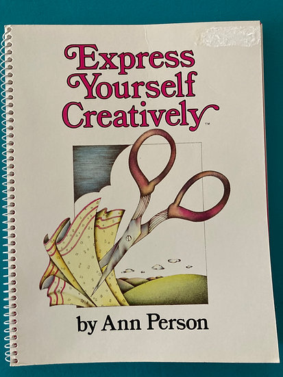 Express Yourself Creatively by Ann Person   Spiral-Bound