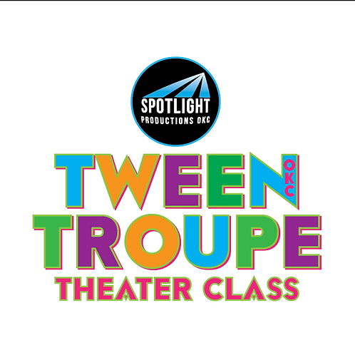 TWEEN TROUPE, Spring Class NEW STUDENT