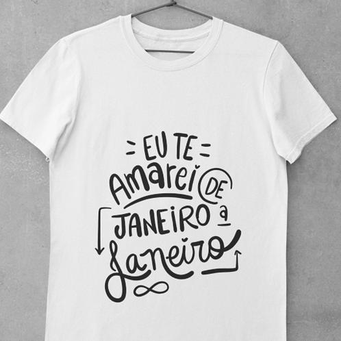 Tee   Eu te amarei de Janeiro a Janeiro